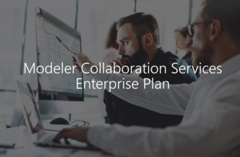 First Look at The New Enterprise Plan for Modeler Collaboration Services