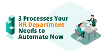 [Infographic] 3 Processes Your HR Department Need to Automate Now