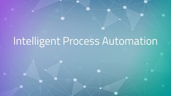 What is Intelligent Process Automation (IPA)?