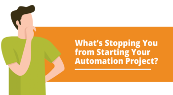 [Infographic] What's Stopping You From Starting Your Automation Project?