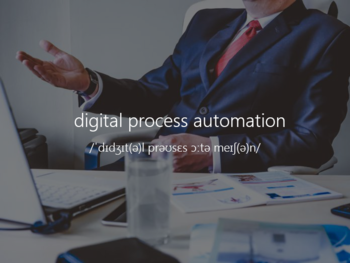 What is Digital Process Automation? (DPA)